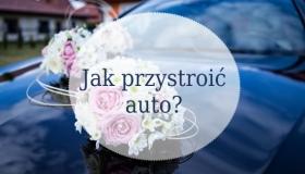 17e62079fa Jak udekorować samochód  - iJarocin.pl lokalna Gazeta Internetowa    wiadomości